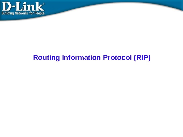 Routing Information Protocol ( RIP )