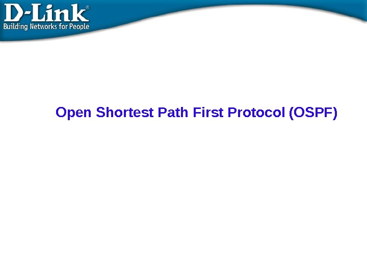 Open Shortest Path First Protocol (OSPF)