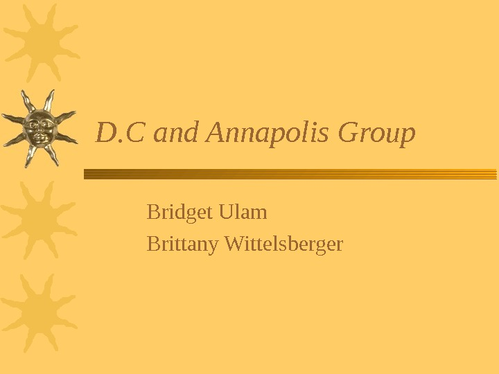 D. C and Annapolis Group Bridget Ulam Brittany Wittelsberger