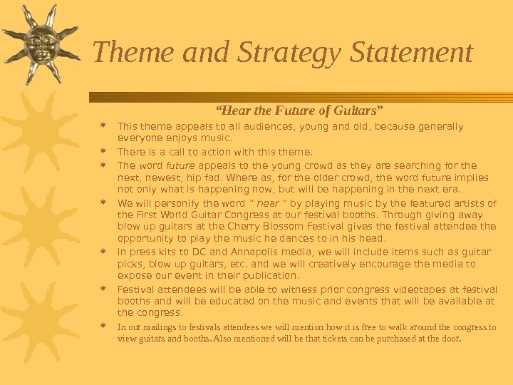 "Theme and Strategy Statement "" Hear the Future of Guitars"" This theme appeals to"
