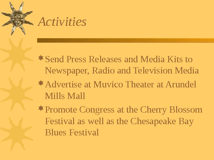 Activities Send Press Releases and Media Kits to Newspaper, Radio and Television Media Advertise