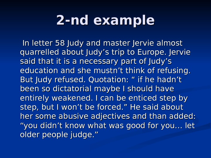 2 -nd example   In letter 58 Judy and master Jervie almost quarrelled