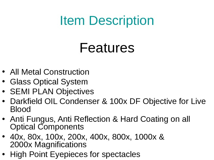 Item Description Features • All Metal Construction • Glass Optical System • SEMI PLAN Objectives •
