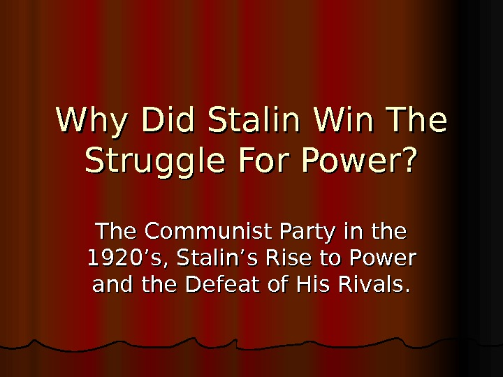 Why Did Stalin Win The Struggle For Power? The Communist Party in the 1920's, Stalin's Rise