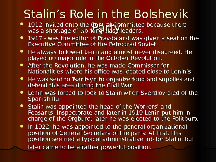 Stalin's Role in the Bolshevik Party 1912 invited onto the Central Committee because there was a