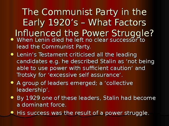 The Communist Party in the Early 1920's – What Factors Influenced the Power Struggle?  When