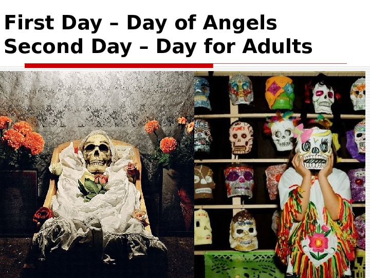 First Day – Day of Angels Second Day – Day for Adults