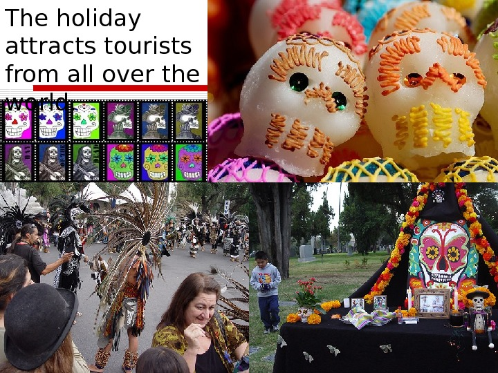 The holiday attracts tourists from all over the world.