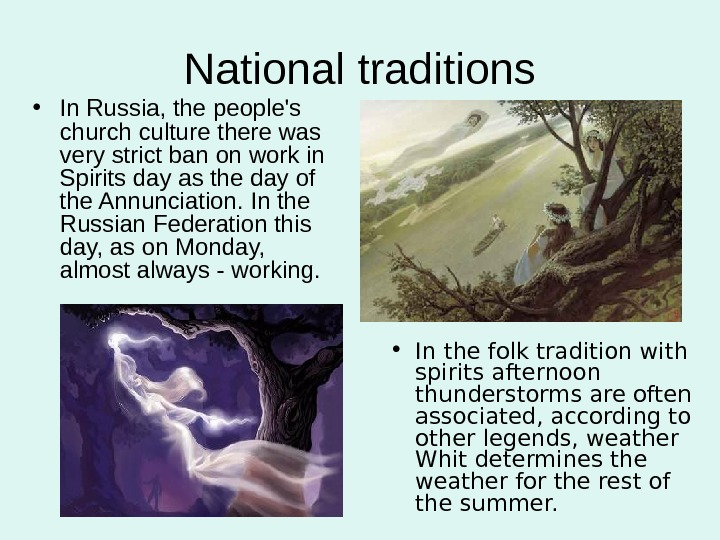 National traditions • In Russia, the people's church culture there was very strict ban on work
