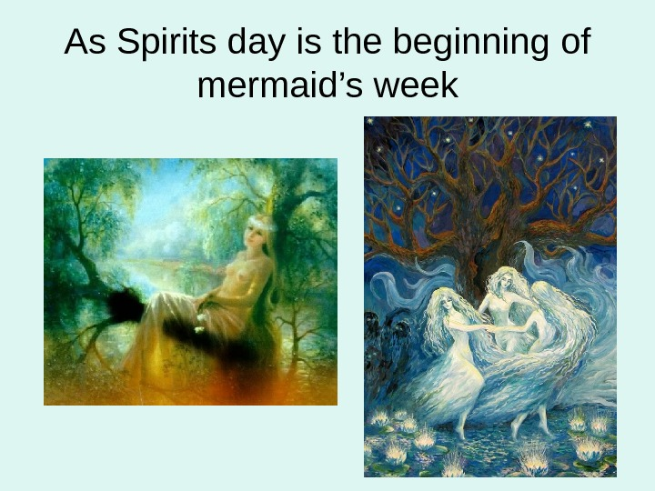 As Spirits day is the beginning of mermaid 's week
