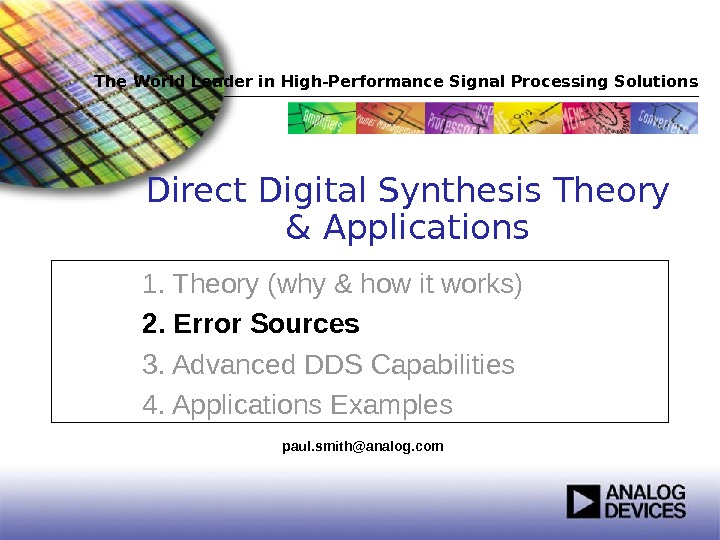 The World Leader in High-Performance Signal Processing Solutions 1. Theory (why & how it works) 2.