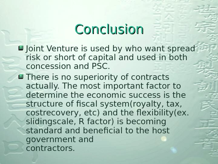 Conclusion Joint Venture is used by who want spread risk or short of capital and used