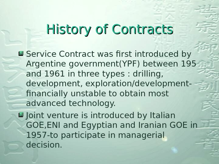 History of Contracts Service Contract was first introduced by Argentine government(YPF) between 195 and 1961 in