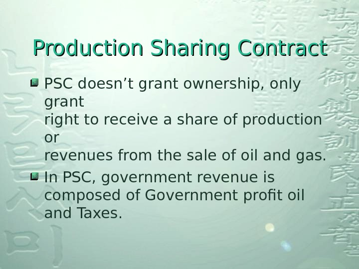 Production Sharing Contract PSC doesn't grant ownership, only grant right to receive a share of production