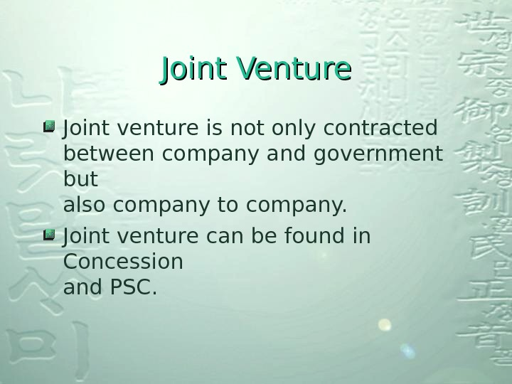 Joint Venture Joint venture is not only contracted between company and government but also company to