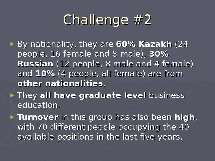 Challenge #2 ► By nationality, they are 60 Kazakh (24 people, 16 female and 8 male),