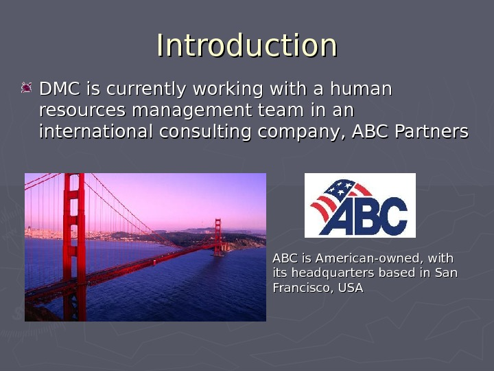 Introduction DMC is currently working with a human resources management team in an international consulting company,