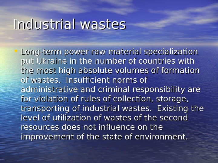 Industrial wastes • Long-term power raw material specialization put Ukraine in the number of