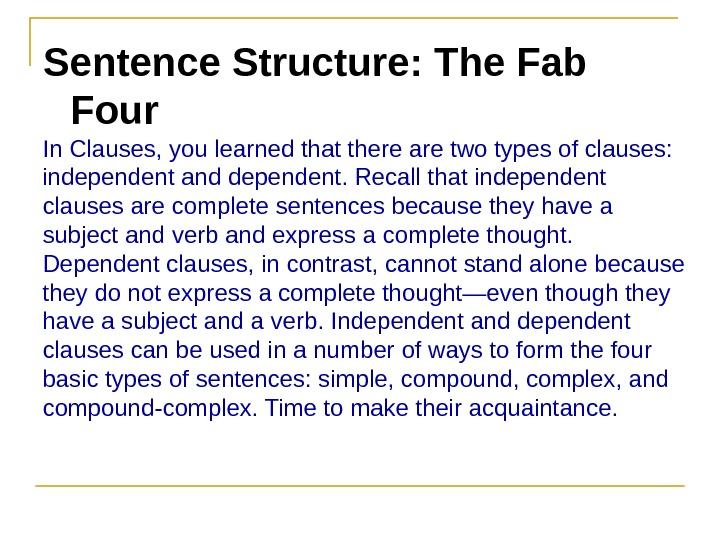 Sentence Structure: The Fab Four In Clauses, you learned that there are two types