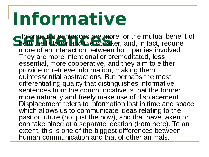 Informative sentences are more for the mutual benefit of both the listener and the