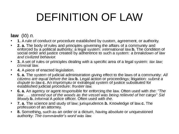 DEFINITION OF LAW law  (lô) n.  • 1.  A rule of conduct or