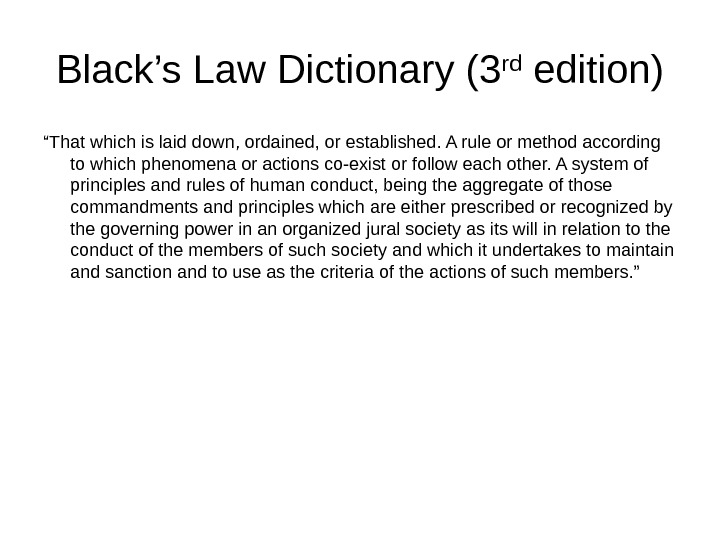 "Black's Law Dictionary (3 rd edition) "" That which is laid down, ordained, or established. A"