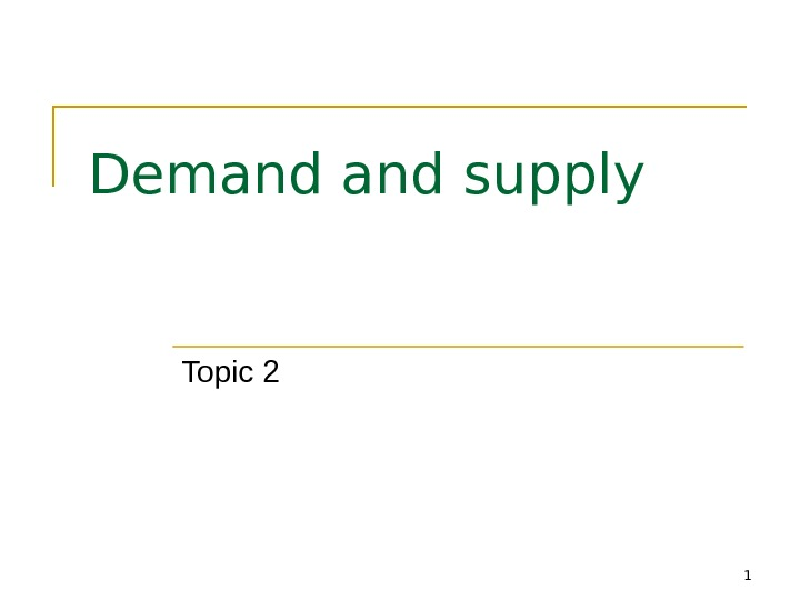 1 Demand supply Topic 2
