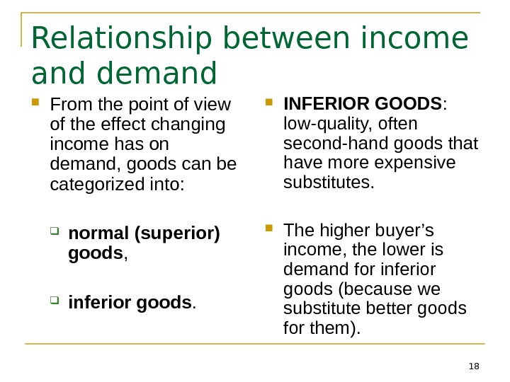 18 Relationship between income and demand From the point of view of the effect changing income