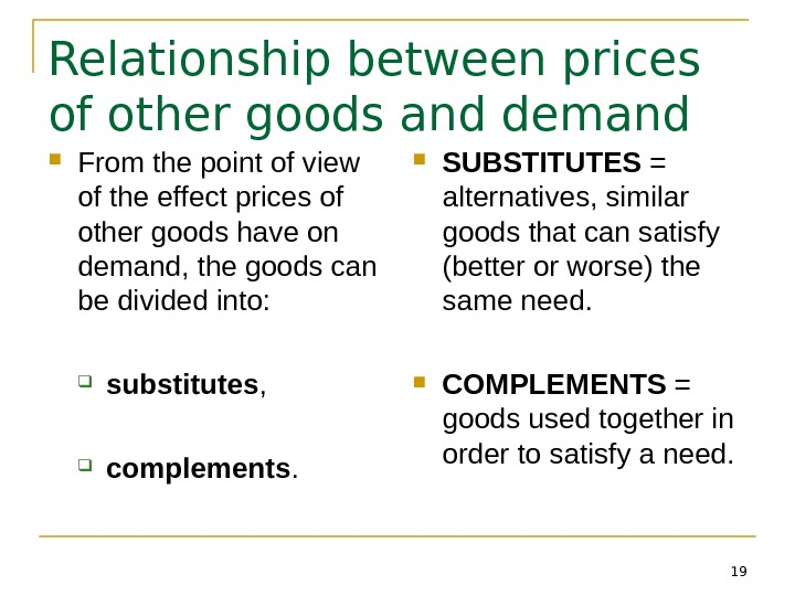 19 Relationship between prices of other goods and demand From the point of view of the