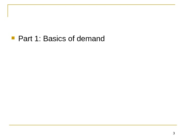 3 Part 1: Basics of demand