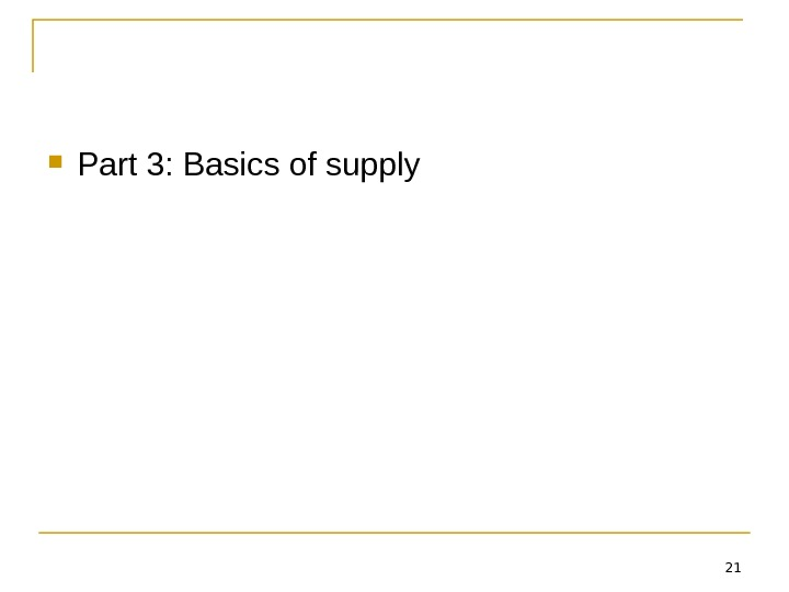 21 Part 3: Basics of supply