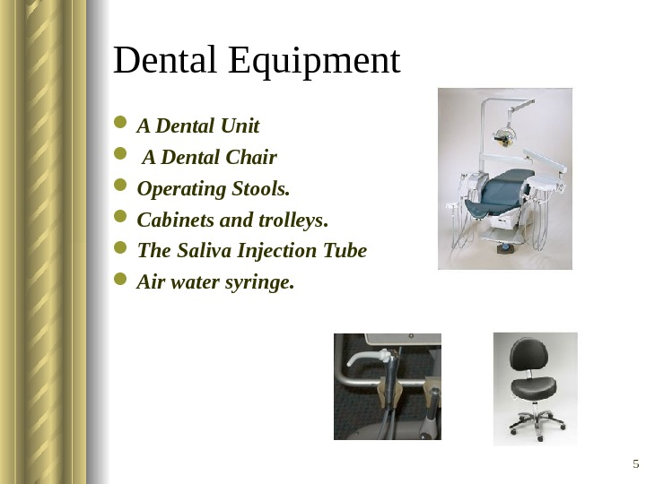 5 Dental Equipment A Dental Unit  A Dental Chair Operating Stools.  Cabinets and trolleys.