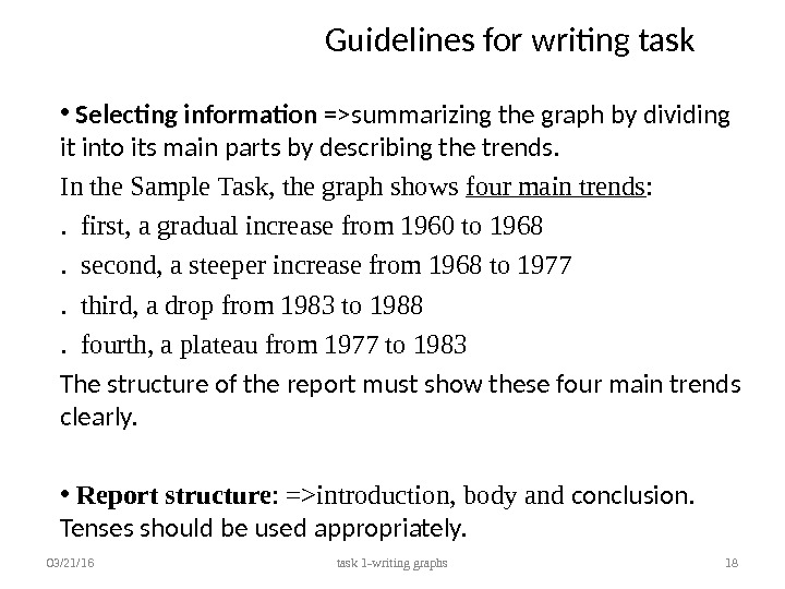 Guidelines for writing task •  Selecting information =summarizing the graph by dividing it into its