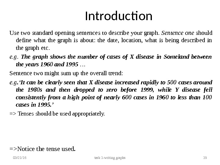 Introduction Use two standard opening sentences to describe your graph.  Sentence one should define what