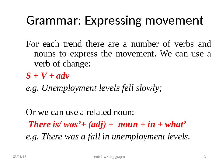 Grammar: Expressing movement For each trend there a number of verbs and nouns to express the