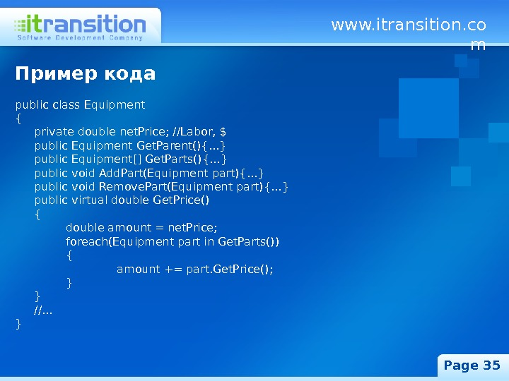 www. itransition. co m Page 35 Пример кода public class Equipment { private double net. Price;