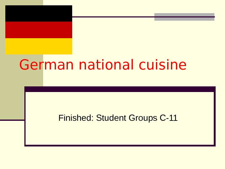 German national cuisine Finished: Student Groups C-11