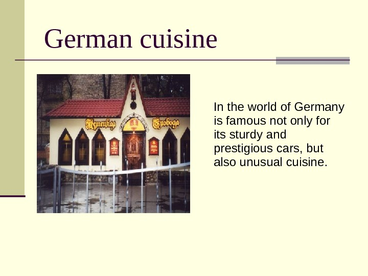 German cuisine  In the world of Germany is famous not only for its sturdy