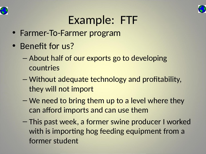 Example:  FTF • Farmer-To-Farmer program • Benefit for us? – About half of our exports