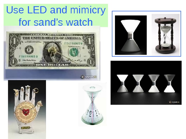 Use LED and mimicry for sand's watch