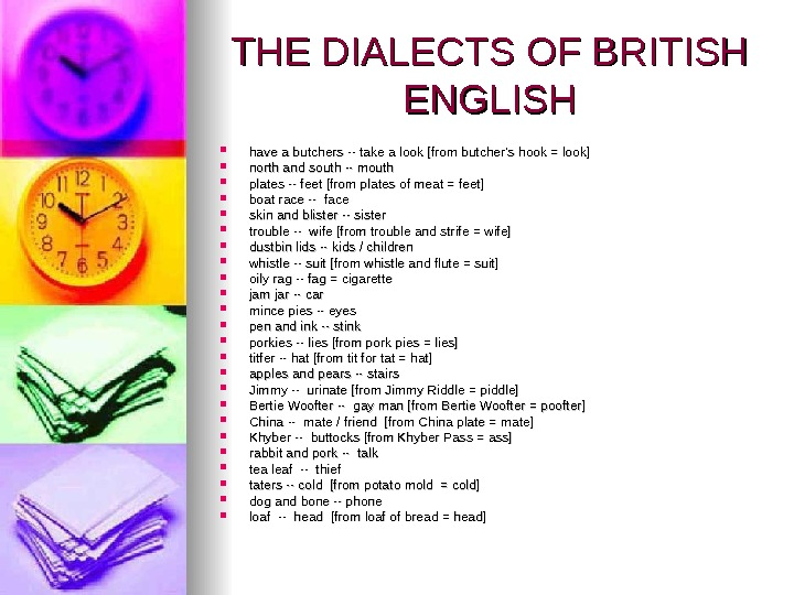 THE DIALECTS OF BRITISH ENGLISH have a butchers -- take a look [from butcher's hook =