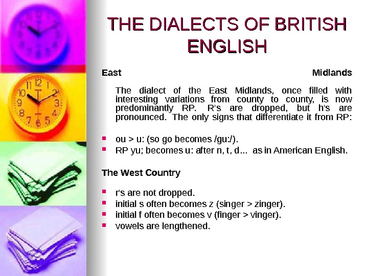 THE DIALECTS OF BRITISH ENGLISH East Midlands The dialect of the East Midlands,  once filled