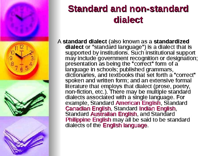 Standard and non-standard dialect A A standard dialect (also known as a standardized dialect or standard