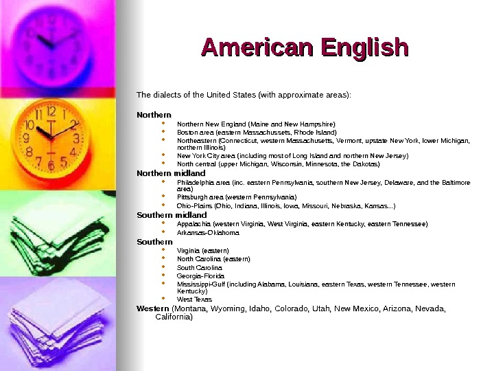 American English The dialects of the United States (with approximate areas): Northern New England (Maine and