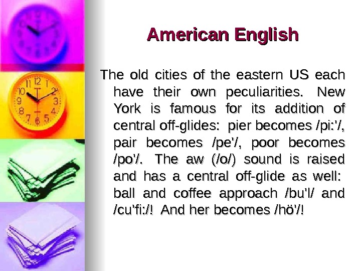American English TT he old cities of the eastern US each have their own peculiarities.