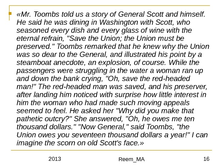 2013 Reem_MA 16 «Mr. Toombs told us a story of General Scott and himself.  He