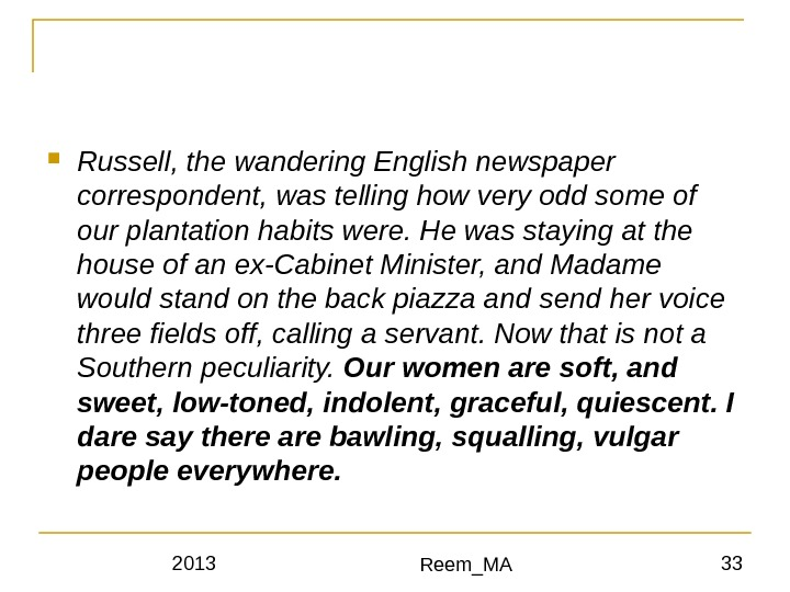 2013 Reem_MA 33 Russell, the wandering English newspaper correspondent, was telling how very odd some of