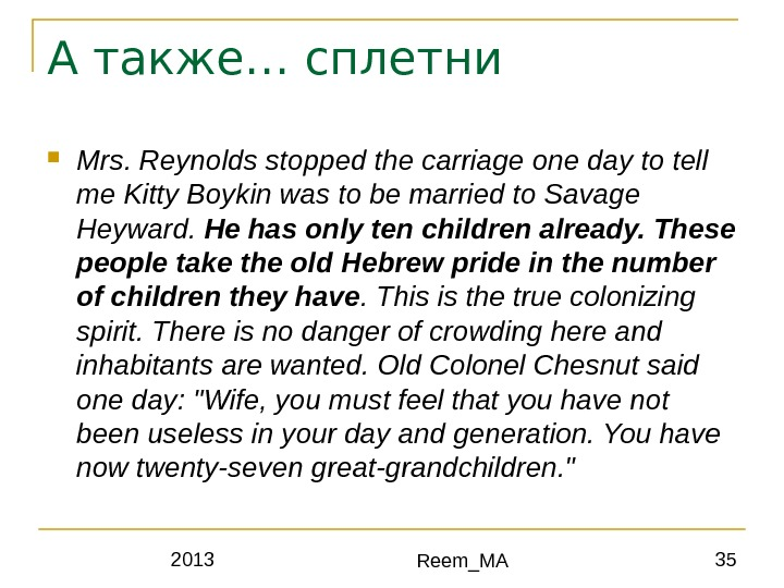 2013 Reem_MA 35 Mrs. Reynolds stopped the carriage one day to tell me Kitty Boykin was
