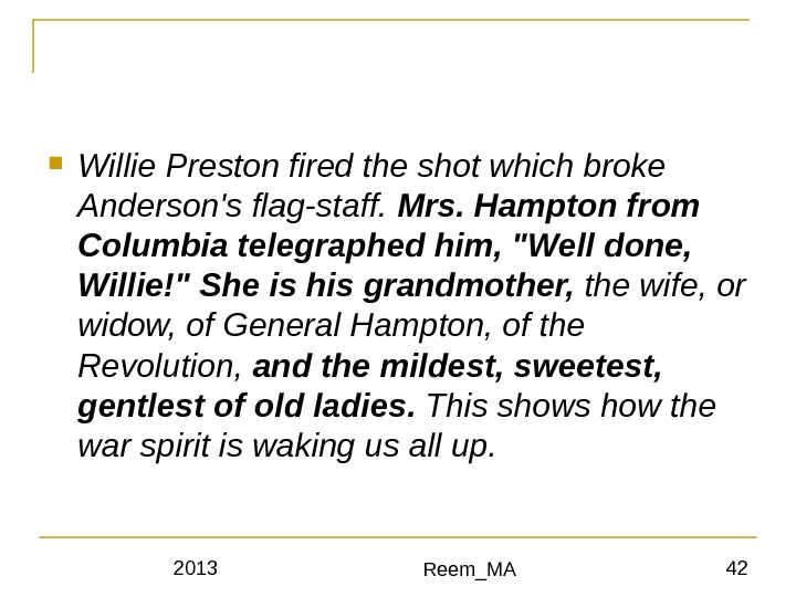 2013 Reem_MA 42 Willie Preston fired the shot which broke Anderson's flag-staff.  Mrs. Hampton from