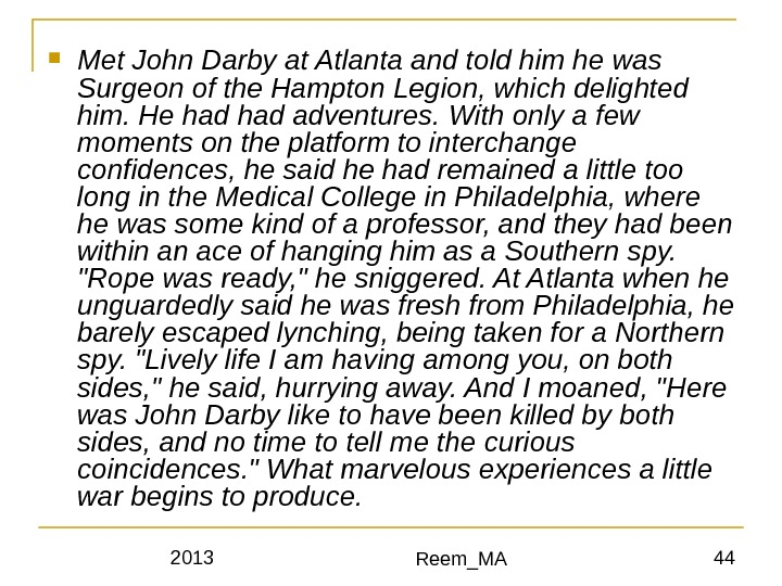 2013 Reem_MA 44 Met John Darby at Atlanta and told him he was Surgeon of the